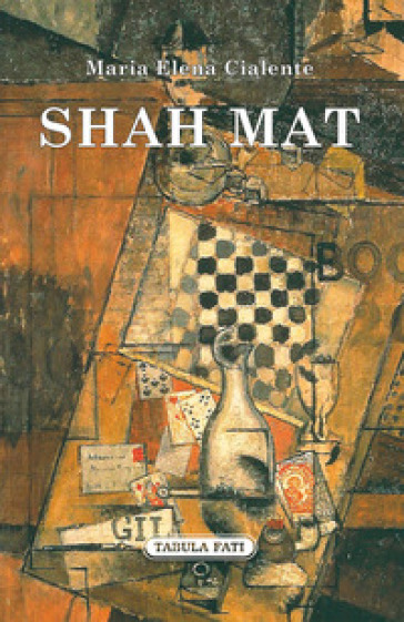 Shah mat - Maria Elena Cialente |