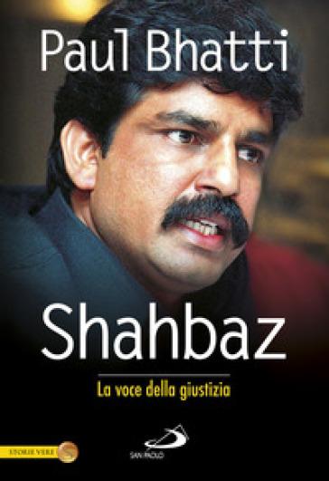 Shahbaz. La voce della giustizia - Paul Bhatti |