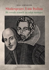 Shakespeare: I am Italian. He reveals himself in coded messages