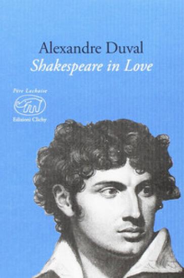 Shakespeare in love. Ediz. multilingue - Alexandre Duval | Jonathanterrington.com