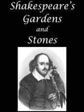 Shakespeare s Gardens and Stones