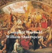 Shakespeare s Works: 37 plays, plus poetry, with line numbers
