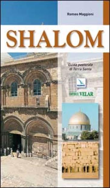 Shalom. Guida pastorale di Terra Santa - Romeo Maggioni  