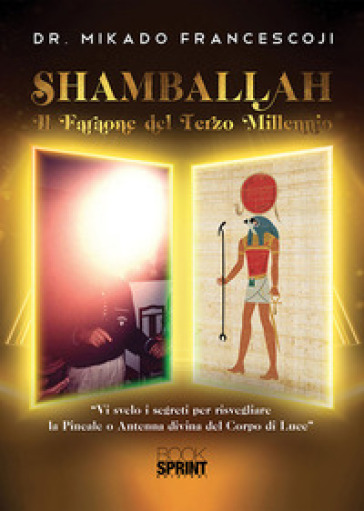 Shamballah. Il faraone del terzo millennio - Francesco Mikado |