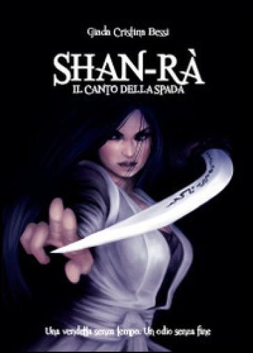 Shan-rà. Il canto della spada