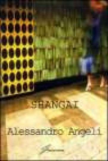 Shangai - Alessandro Angeli |