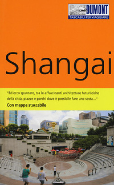 Shangai. Con Carta geografica ripiegata - Oliver Fulling   Thecosgala.com