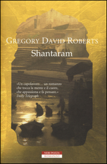 Shantaram - Gregory David Roberts |