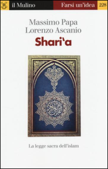 Shari'a. La legge sacra dell'Islam - Massimo Papa pdf epub