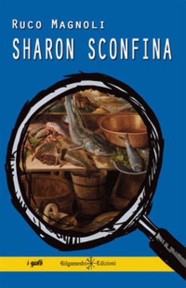 Sharon sconfina - Ruco Magnoli  