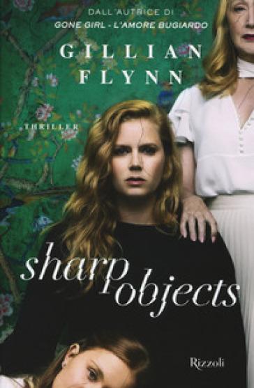 Sharp objects - Gillian Flynn |