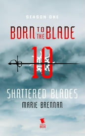 Shattered Blades (Born to the Blade Season 1 Episode 10)