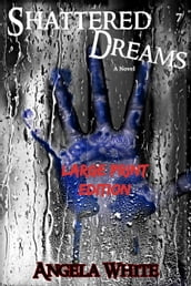 Shattered Dreams Large Print Edition