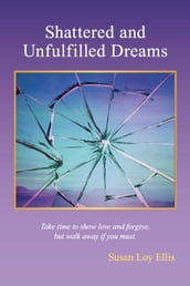 Shattered and unfulfilled Dreams