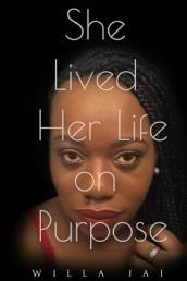 She Lived Her Life on Purpose