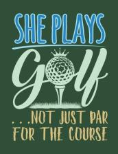 She Plays Golf . . . Just Not Par for the Course