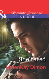 Sheltered (Mills & Boon Intrigue) (Corcoran Team: Bulletproof Bachelors, Book 2)