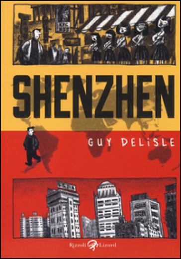 Shenzhen - Guy Delisle | Rochesterscifianimecon.com