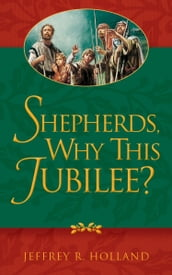 Shepherds, Why This Jubilee?