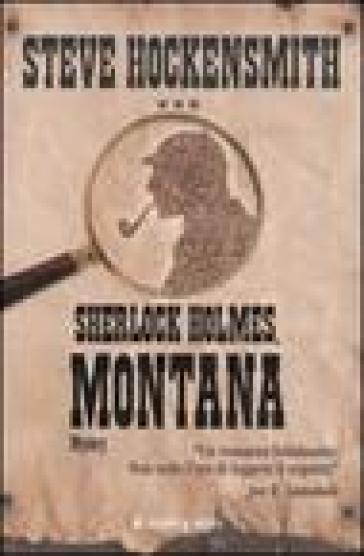 Sherlock Holmes, Montana - Steve Hockensmith |