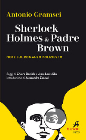 Sherlock Holmes & Padre Brown. Note sul romanzo poliziesco - Antonio Gramsci |