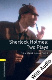 Sherlock Holmes: Two Plays - With Audio Level 1 Oxford Bookworms Library
