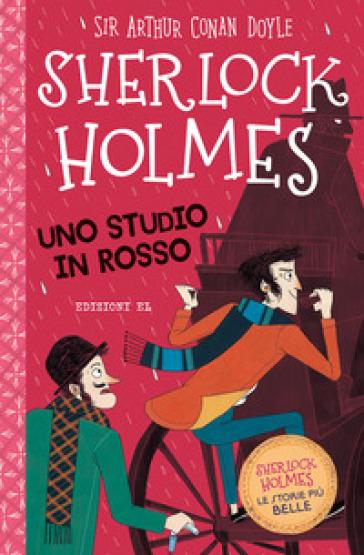 Sherlock Holmes. Uno studio in rosso - Arthur Conan Doyle pdf epub