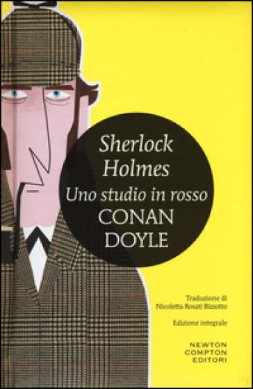 Sherlock Holmes. Uno studio in rosso. Ediz. integrale - Arthur Conan Doyle | Rochesterscifianimecon.com