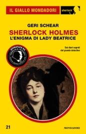Sherlock Holmes - L'enigma di lady Beatrice (Il Giallo Mondadori Sherlock)