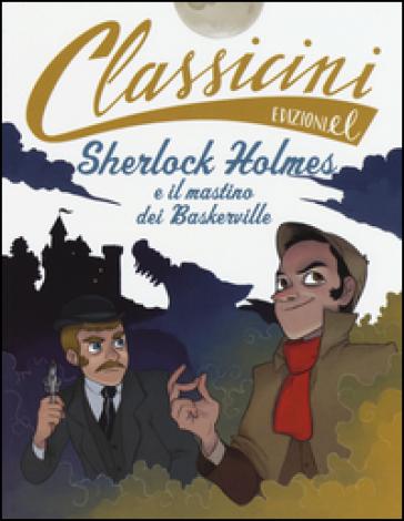 Sherlock Holmes e il mastino dei Baskerville di Arthur Conan Doyle - Sarah Rossi  