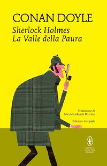Sherlock Holmes. La valle della paura. Ediz. integrale - Arthur Conan Doyle | Ericsfund.org