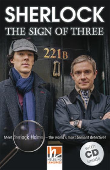 Sherlock: the sign of three. Livello 3 (A2). Con CD-Audio