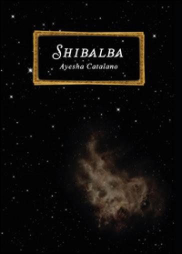 Shibalba - Ayesha Catalano |