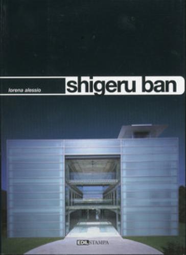 Shigeru Ban - Lorena Alessio |