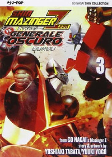 Shin Mazinger Zero vs il Generale Oscuro. 3. - Go Nagai | Rochesterscifianimecon.com