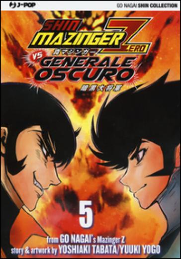 Shin Mazinger Zero vs il Generale Oscuro. 5. - Go Nagai | Rochesterscifianimecon.com