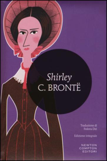 Shirley. Ediz. integrale - Charlotte Bronte | Kritjur.org