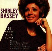 Shirley bassey - 20 great love songs
