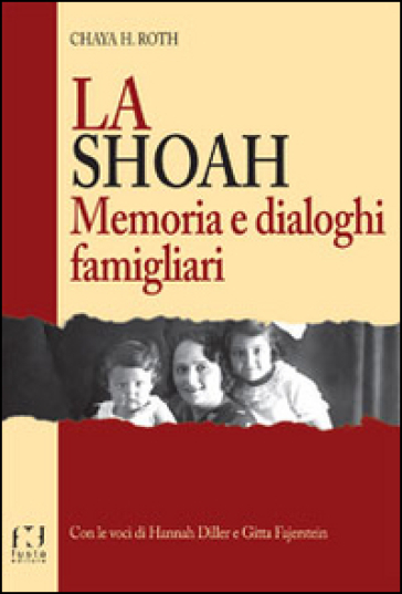 La Shoah. Memoria e dialoghi famigliari - Chaya H. Roth | Ericsfund.org
