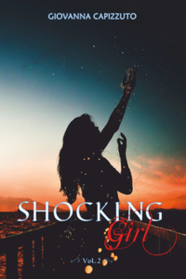 Shocking girl. Ediz. italiana. 2. - Giovanna Capizzuto |