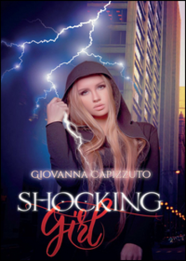 Shocking girl. Ediz. italiana - Giovanna Capizzuto  
