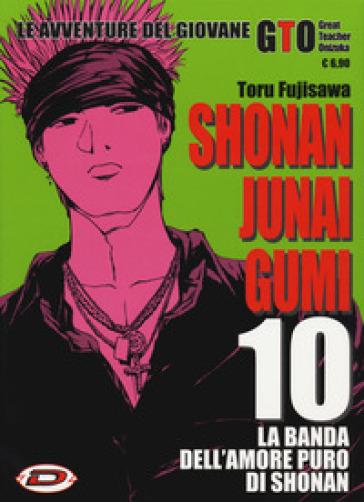 Shonan Junai Gumi. 10. - Toru Fujisawa | Thecosgala.com
