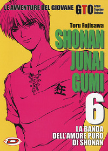 Shonan Junai Gumi. 6. - Toru Fujisawa |
