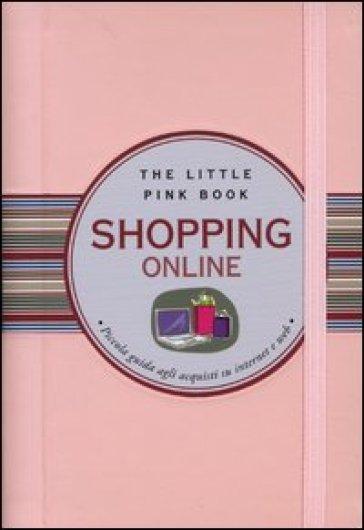 Shopping online. Piccola guida agli acquisti su internet e web - Ilaria Caielli |
