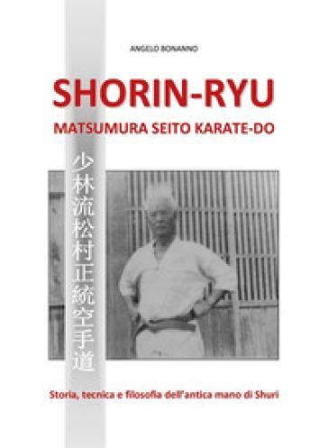 Shorin-ryu matsumura seito karate-do - Angelo Bonanno |