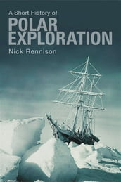 A Short History of Polar Exploration