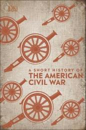 A Short History of The American Civil War