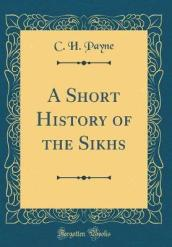 A Short History of the Sikhs (Classic Reprint)