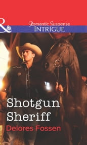 Shotgun Sheriff (Mills & Boon Intrigue)