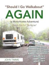 Should I Go Walkabout Again (a Motorhome Adventure)